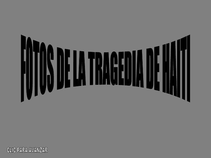 FOTOS DE LA TRAGEDIA DE HAITI CLIC PARA AVANZAR