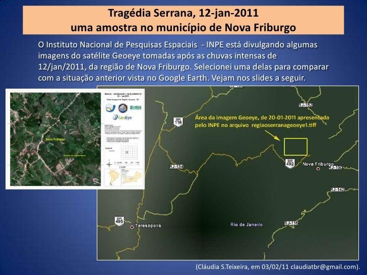 Tragédia Serrana, 12-jan-2011 <br />uma amostra no município de Nova Friburgo<br />O Instituto Nacional de Pesquisas Espac...