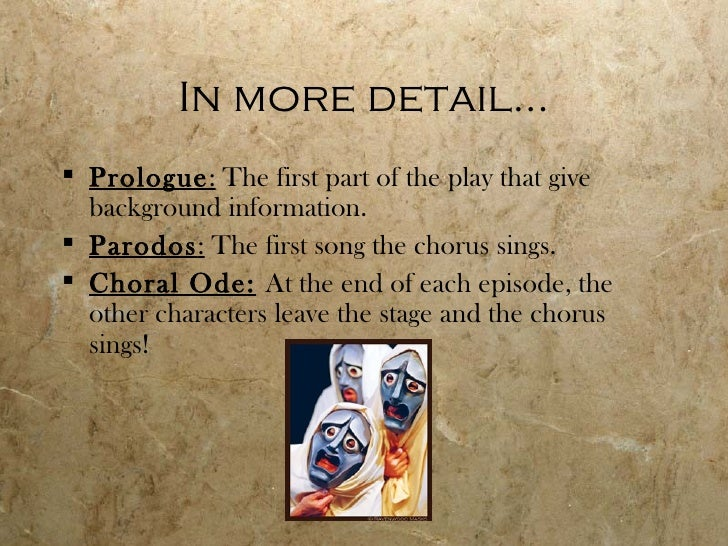"""the role of the chorus in greek tragedy Another important part of greek plays is the messenger with a role similar to the chorus, """"the stock messenger, whose function is generally to report in an objective manner an actual or."""