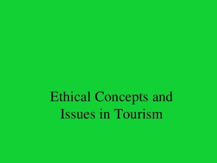Ethical Concepts and Issues in Tourism