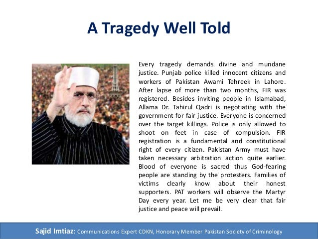 A Tragedy Well Told  Every tragedy demands divine and mundane  justice. Punjab police killed innocent citizens and  worker...
