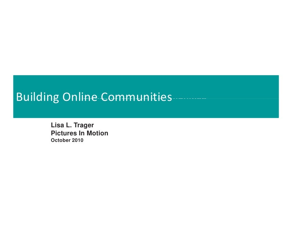 Building Online Communities Building Online Communities              Building Online Communities          Lisa L. Trager  ...