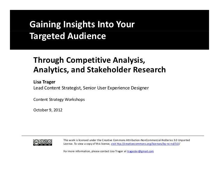 GainingInsightsIntoYourTargetedAudience ThroughCompetitiveAnalysis,     y Analytics,andStakeholderResearch Lisa...
