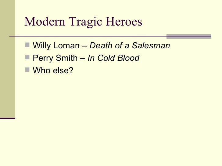 "consideration of willy loman as a hero or a villain Attention, attention must be paid to such a person"" i believe that in  willy  loman's character in death of a salesman portrays him as a tragic hero willy  loman."