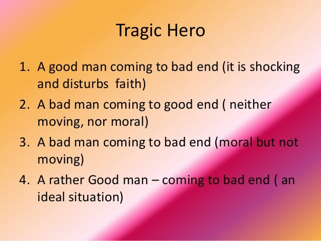 an ideal tragic hero Macbeth - tragic hero: the character of macbeth is a classic example of a shakespearean tragic hero there are many factors which contribute to the degeneration of macbeth of which three will be discussed.