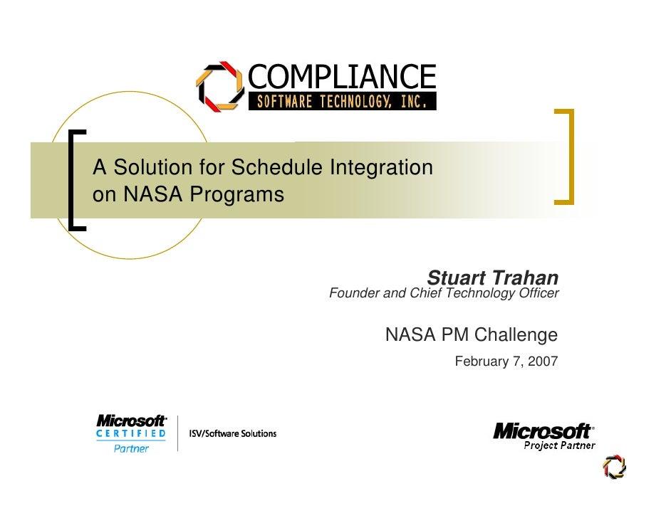 A Solution for Schedule Integrationon NASA Programs                                       Stuart Trahan                   ...