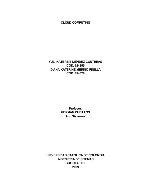 CLOUD COMPUTING YULI KATERINE MENDEZ CONTREAS COD. 624355 DIANA KATERINE MERINO PINILLA COD. 624526 Profesor: GERMAN CUBIL...
