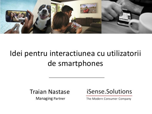 """Connecting With Smartphone Users"" | StudiuMulti Client  Ideipentruinteractiuneacu utilizatoriide smartphones  Traian Nast..."