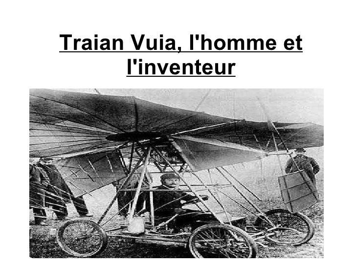 Traian Vuia, l'homme et l'inventeur