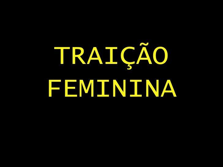 TRAIÇÃO FEMININA
