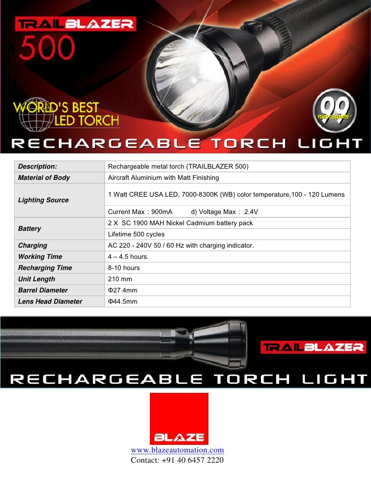 Description:         Rechargeable metal torch (TRAILBLAZER 500) Material of Body     Aircraft Aluminium with Matt Finishin...