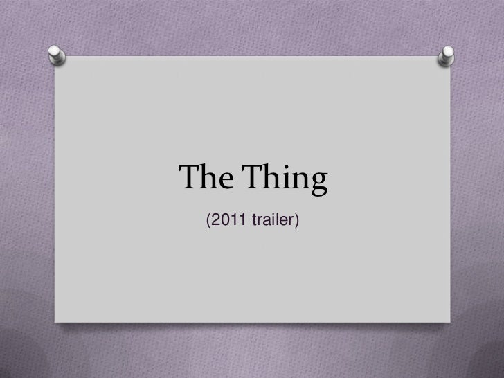 The Thing (2011 trailer)