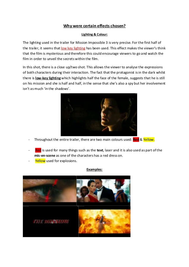Why were certain effects chosen? Lighting & Colour: The lighting used in the trailer for Mission Impossible 3 is very prec...