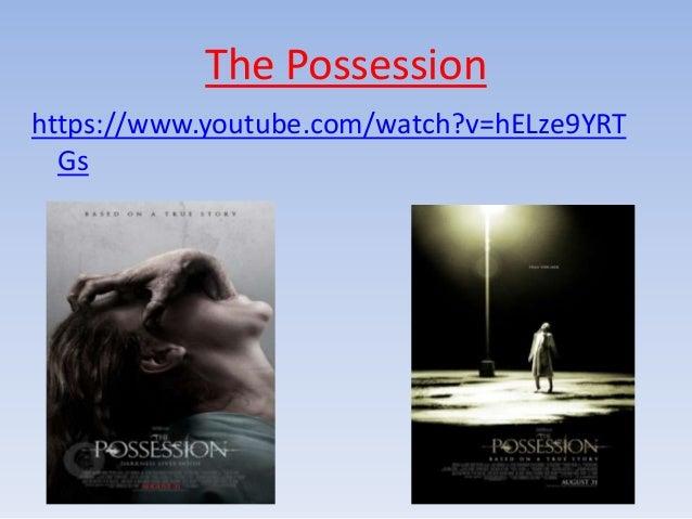 The Possessionhttps://www.youtube.com/watch?v=hELze9YRT  Gs