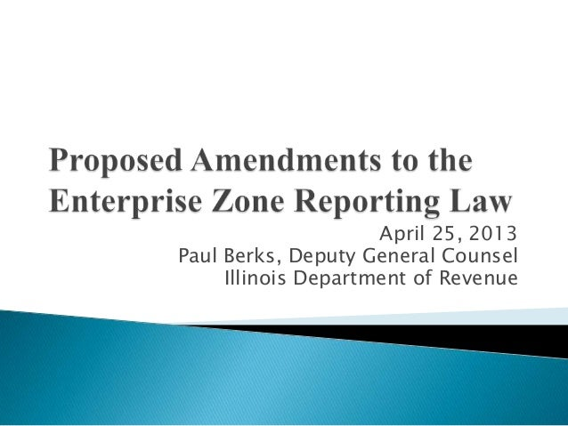 April 25, 2013Paul Berks, Deputy General CounselIllinois Department of Revenue
