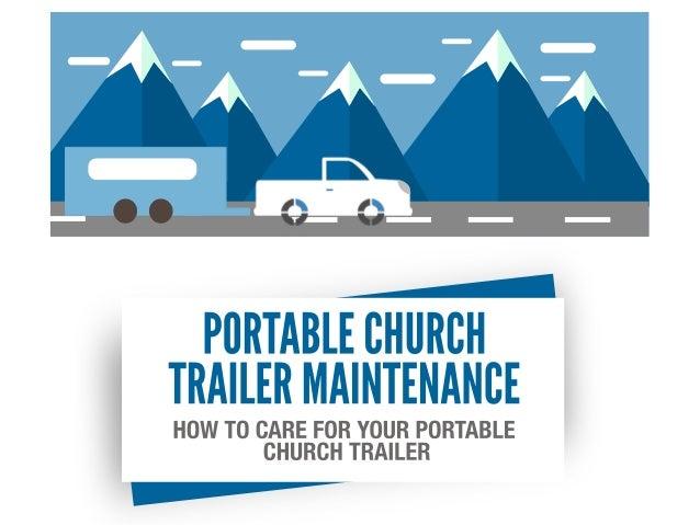HOWTOCAREFORYOURPORTABLE CHURCHTRAILER PORTABLECHURCH TRAILERMAINTENANCE