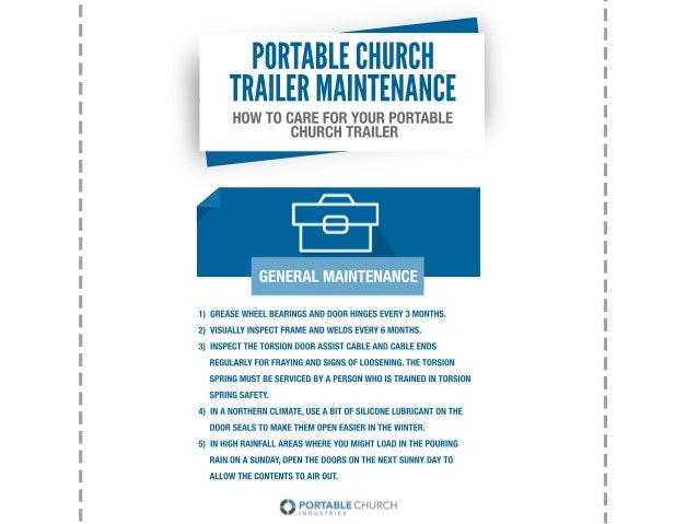 HOWTOCAREFORYOURPORTABLE CHURCHTRAILER PORTABLECHURCH TRAILERMAINTENANCE 1)GREASEWHEELBEARINGSANDDOORHINGESEVERY3MONTHS. 2...