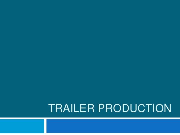 TRAILER PRODUCTION