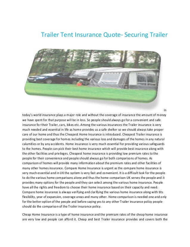 Trailer Tent Insurance Q Quote- Securing Trailer  In today's world insurance plays a major role and without the coverage o...