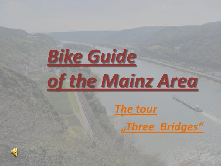 "Bike Guide of the Mainz Area<br />The tour  <br />""Three  Bridges"" <br />"