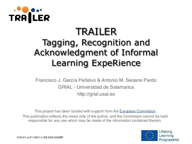 TRAILERTagging, Recognition andAcknowledgment of InformalLearning ExpeRienceThis project has been funded with support from...
