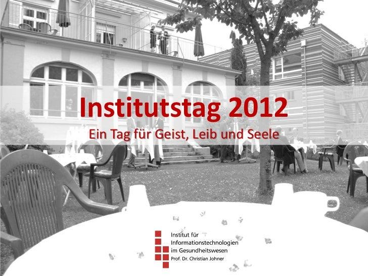 Institutstag 2012Ein Tag für Geist, Leib und Seele
