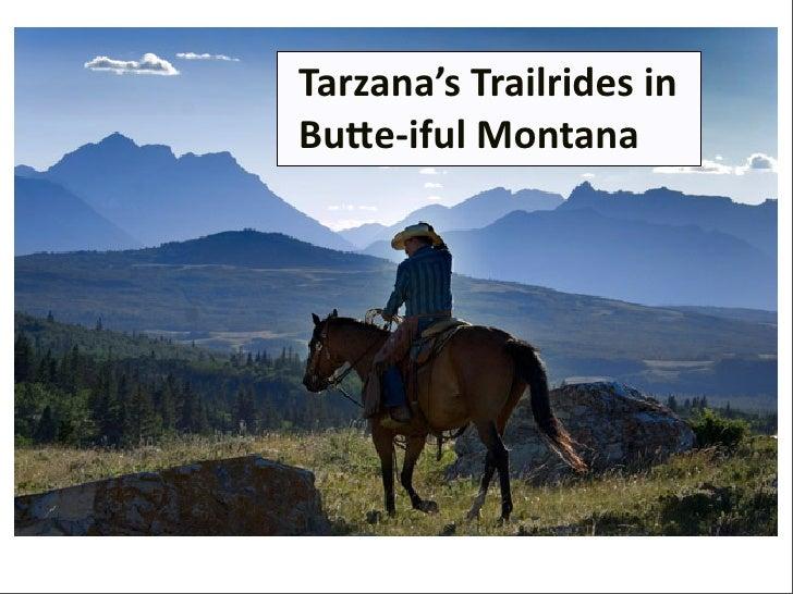 Tarzana'sTrailridesin Bu/e‐ifulMontana