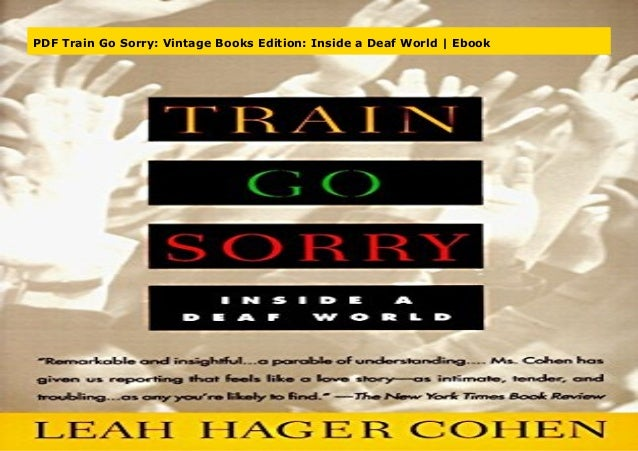 Pdf Train Go Sorry Vintage Books Edition Inside A Deaf World Ebook