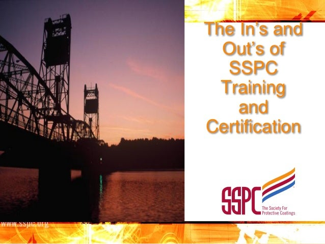 The In's and Out's of SSPC Training and Certification
