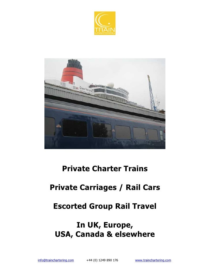 Private Charter Trains         Private Carriages / Rail Cars            Escorted Group Rail Travel                  In UK,...