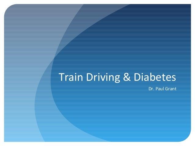 Train Driving & Diabetes Dr. Paul Grant