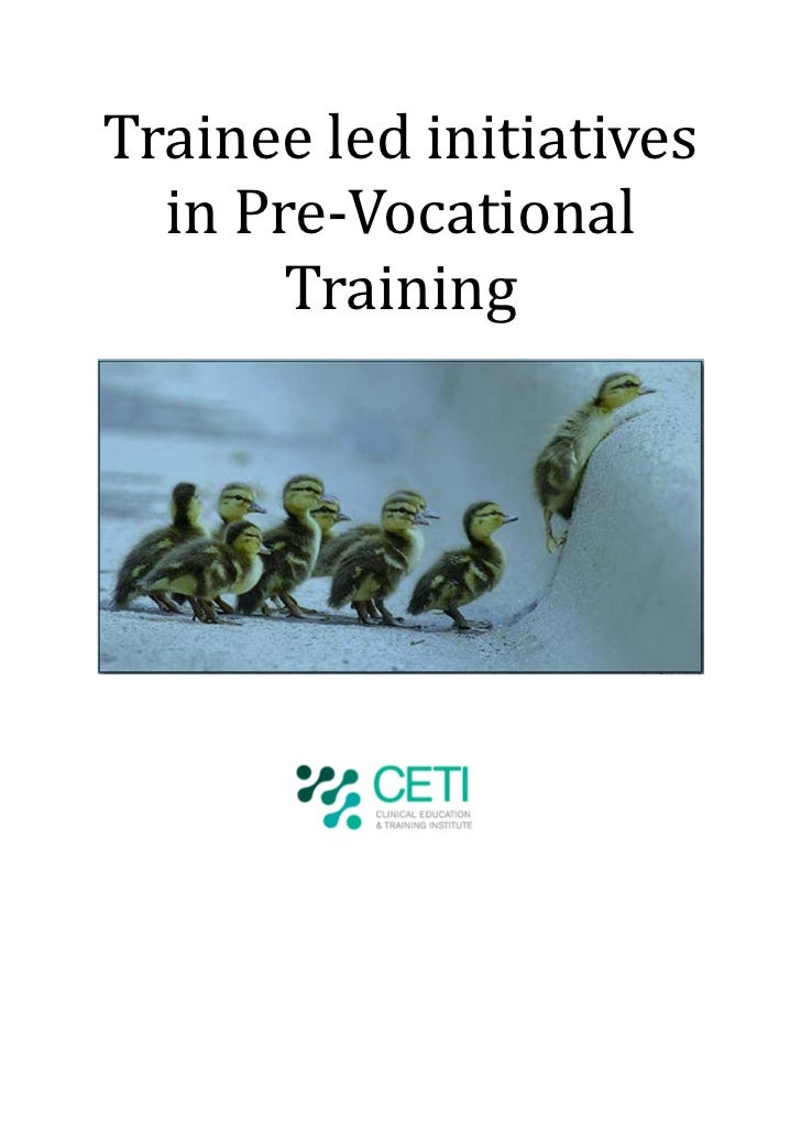 Trainee led initiatives  in Pre-Vocational       Training