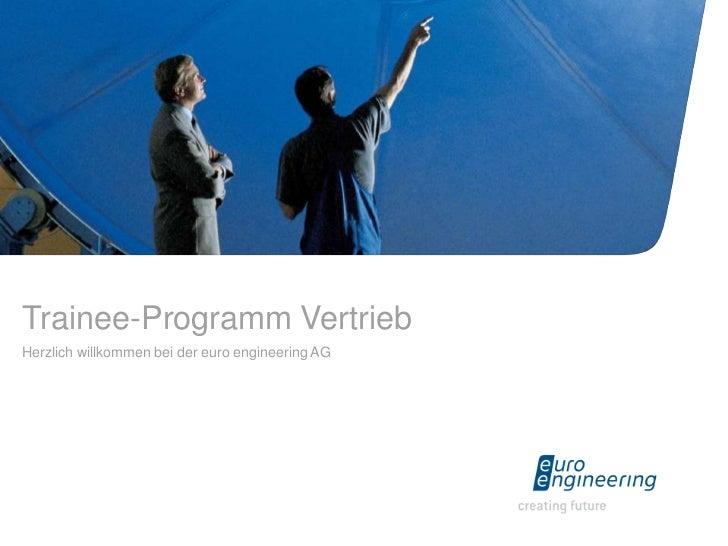 Trainee-Programm VertriebHerzlich willkommen bei der euro engineering AG