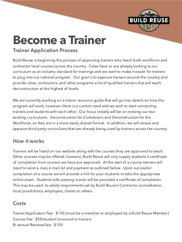 Become a Trainer Trainer Application Process Build Reuse is beginning the process of approving trainers who teach both wor...