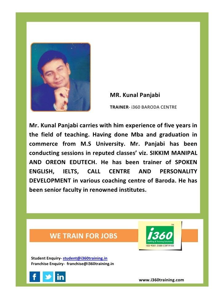 MR. Kunal Panjabi                                         TRAINER- i360 BARODA CENTREMr. Kunal Panjabi carries with him ex...