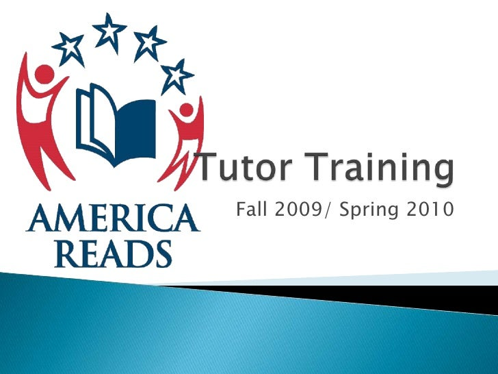 Tutor Training<br />Fall 2009/ Spring 2010<br />