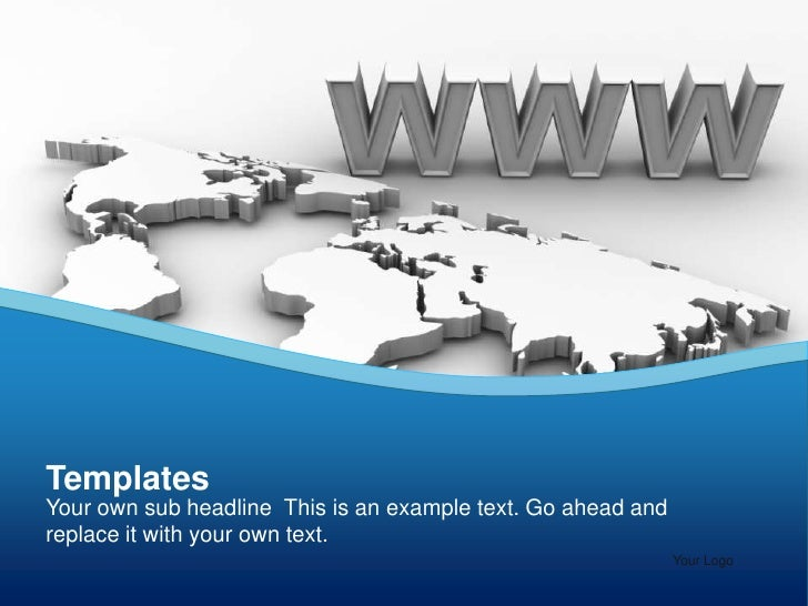 Templates<br />Your own sub headline This is an example text. Go ahead and replace it with your own text.<br />Your Logo<b...