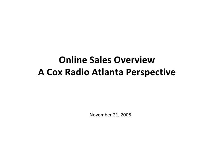 Online Sales Overview A Cox Radio Atlanta Perspective November 21, 2008