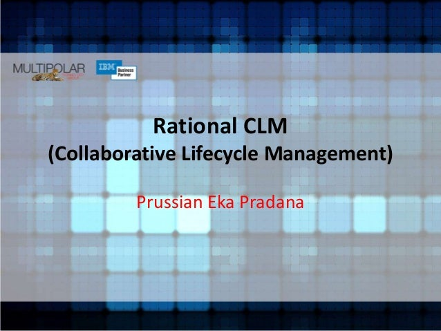 Rational CLM (Collaborative Lifecycle Management) Prussian Eka Pradana