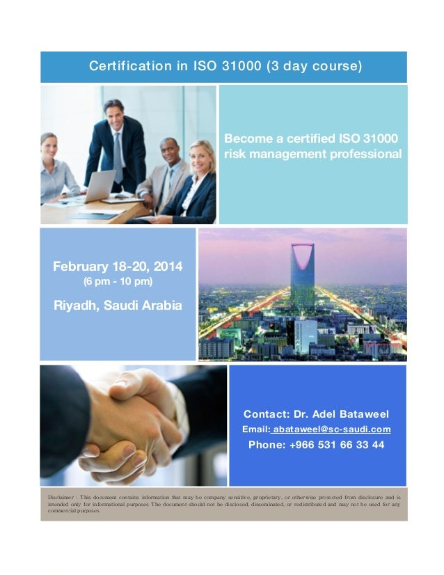 Certification in ISO 31000 (3 day course)  Become a certified ISO 31000 risk management professional  February 18-20, 2014 ...