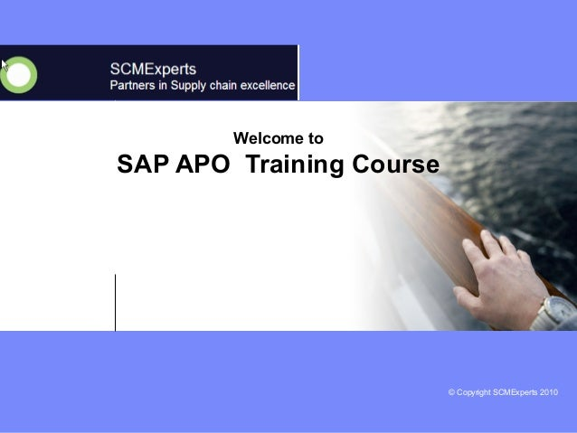 © Copyright SCMExperts 2010  Welcome to  SAP APO Training Course