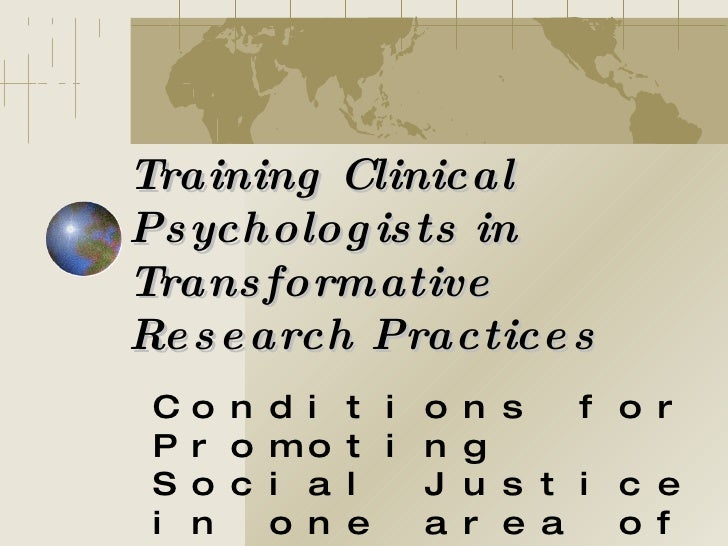 Training Clinical Psychologists in Transformative Research Practices Conditions for Promoting Social Justice in one area o...