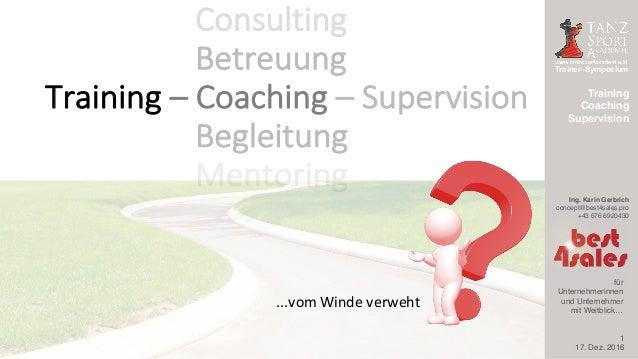 Trainer–Symposium Ing. Karin Gerbrich concept@best4sales.pro +43 676 6920430 für Unternehmerinnen und Unternehmer mit Weit...