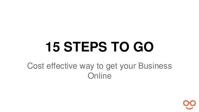 15 STEPS TO GO  Cost effective way to get your Business  Online