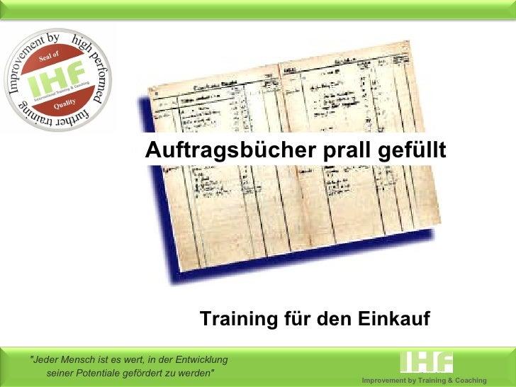 Auftragsbücher prall gefüllt Training für den Einkauf