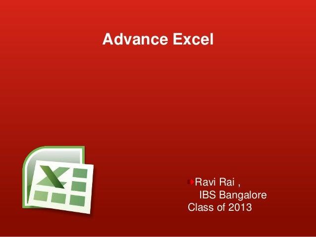 Advance Excel  Ravi Rai , IBS Bangalore Class of 2013