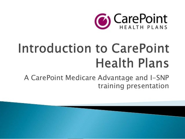 A CarePoint Medicare Advantage and I-SNP training presentation