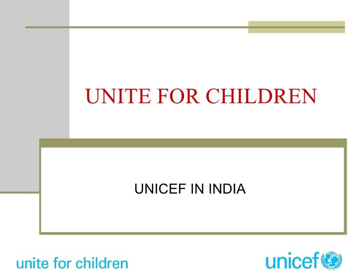 UNITE FOR CHILDREN UNICEF IN INDIA