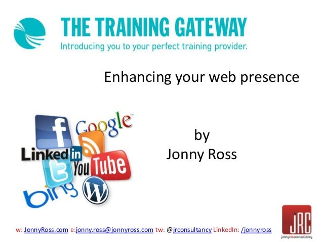 w: JonnyRoss.com e:jonny.ross@jonnyross.com tw: @jrconsultancy LinkedIn: /jonnyross Enhancing your web presence by Jonny R...