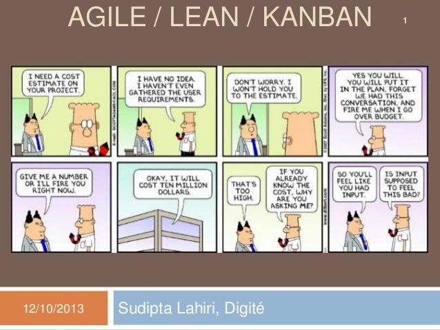 AGILE / LEAN / KANBAN  12/10/2013  Sudipta Lahiri, Digité  1